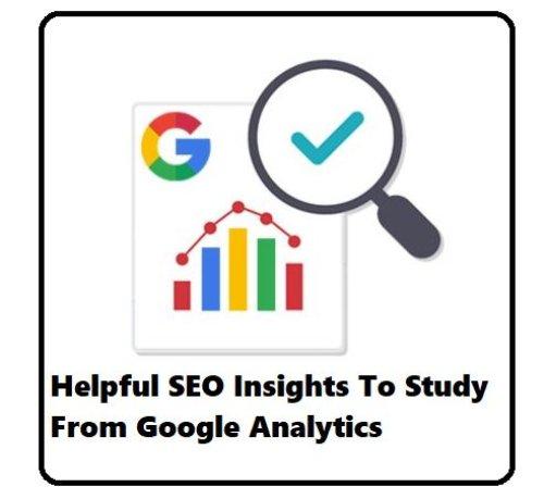 Helpful SEO Insights To Study From Google Analytics